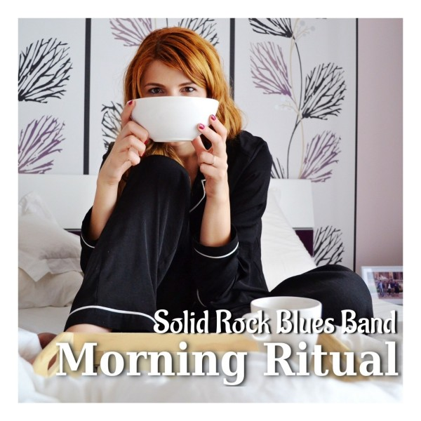 Morning Ritual Solid Rock Blues Band